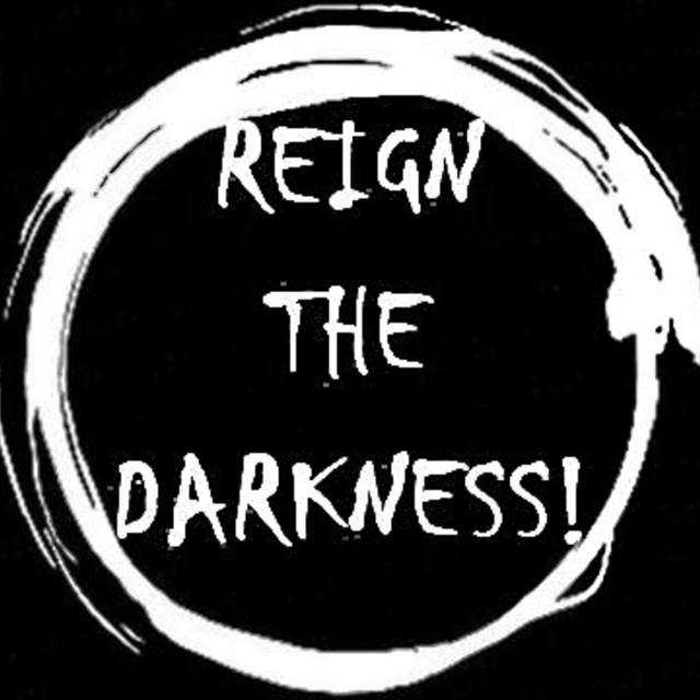 Reign the Darkness!