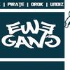 EWE GANG