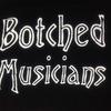 Botched Musicians