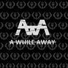 A While Away